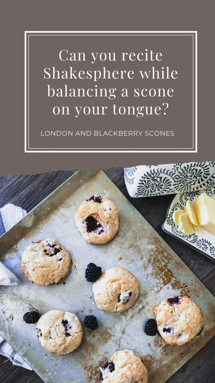 Blackberry Scones and Shakespeare in London