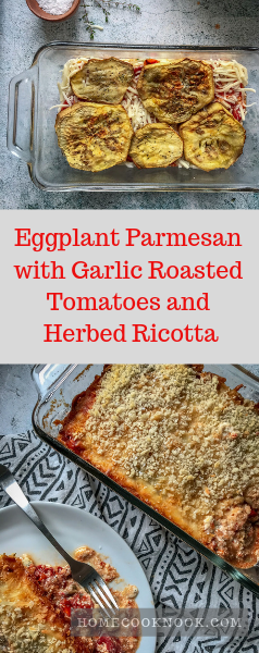 Eggplant Parmesan with Garlic Roasted Tomatoes and Herbed Ricotta
